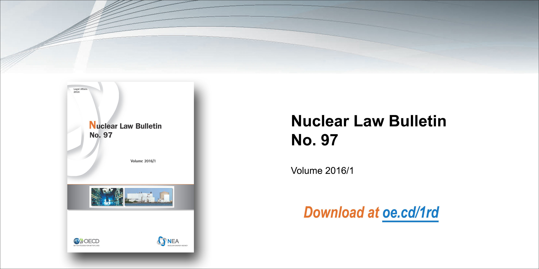 Nuclear Law Bulletin, No. 97