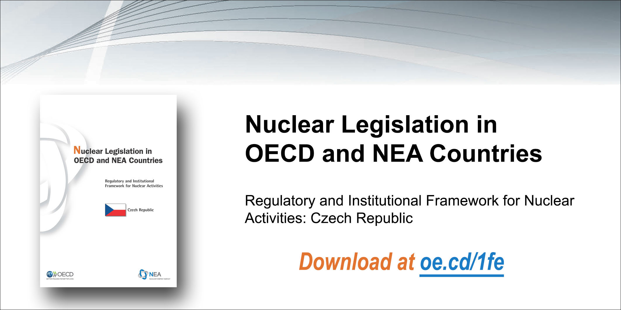 Regulatory and Institutional Framework for Nuclear Activities in the Czech Republic