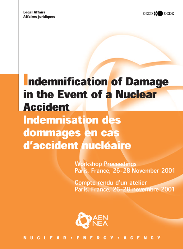 47b4d1cc9a Indemnification of Damage in the Event of a Nuclear Accident /  Indemnisation des dommages en cas d'accident nucl.aire