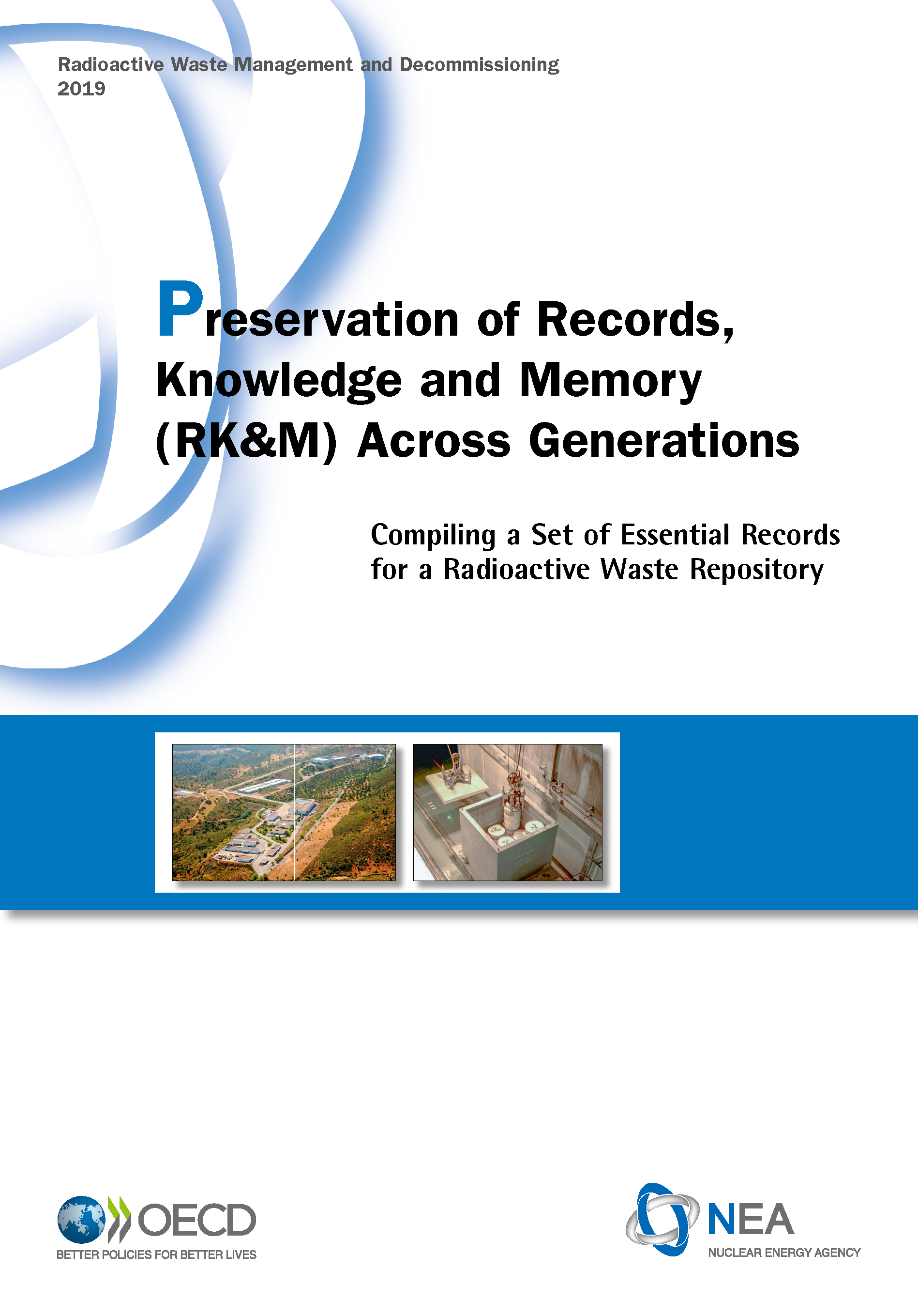 Preservation of Records, Knowledge and Memory (RK&M) Across Generations: Compiling a Set of Essential Records for a Radioactive Waste Repository