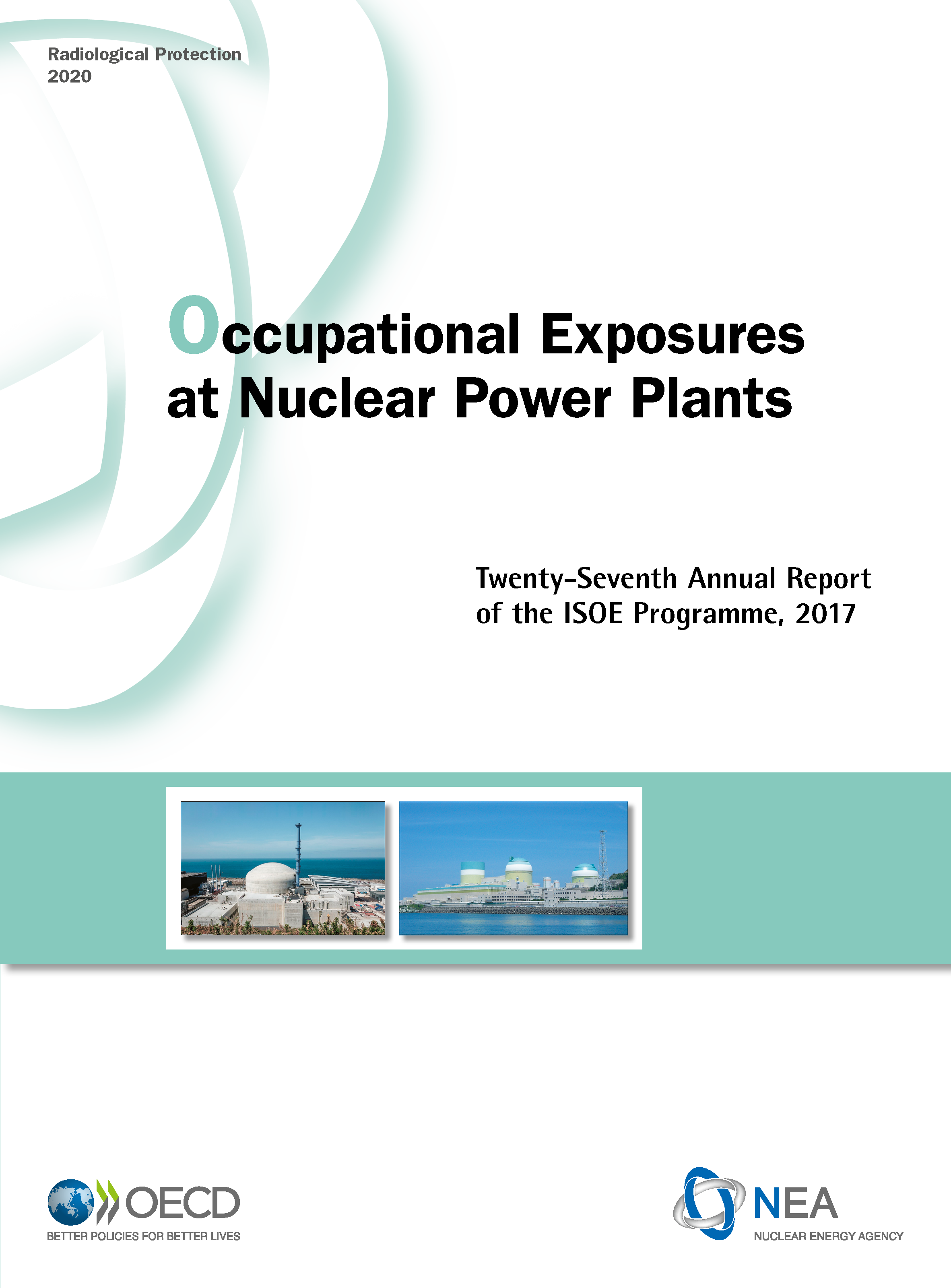 Occupational Exposures at Nuclear Power Plants Twenty-Seventh Annual Report of the ISOE Programme, 2017